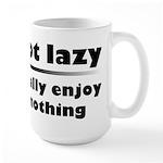 I'm Not Lazy Humor Large Mug