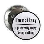 I'm Not Lazy Humor 2.25