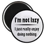 I'm Not Lazy Humor Magnet
