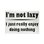 I'm Not Lazy Humor Rectangle Magnet