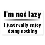 I'm Not Lazy Humor Sticker (Rectangle)