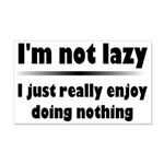 I'm Not Lazy Humor 20x12 Wall Decal