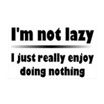 I'm Not Lazy Humor 35x21 Wall Decal