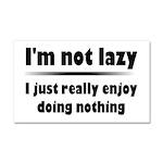 I'm Not Lazy Humor Car Magnet 20 x 12