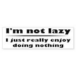 I'm Not Lazy Humor Sticker (Bumper 10 pk)