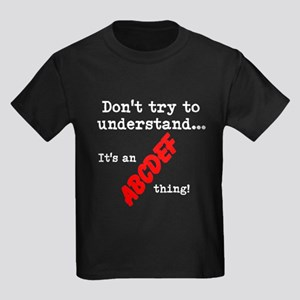 Dont try to understand T-Shirt