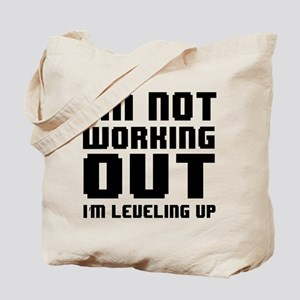 I'm Not Working Out I'm Leveling Up Tote Bag