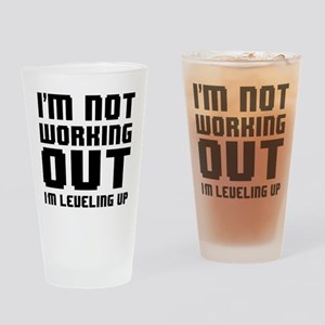 I'm Not Working Out I'm Leveling Up Drinking Glass