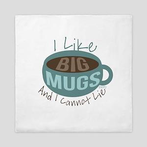 I Like Big Mugs Queen Duvet