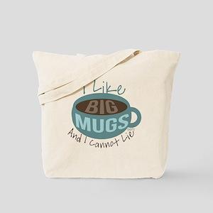 I Like Big Mugs Tote Bag