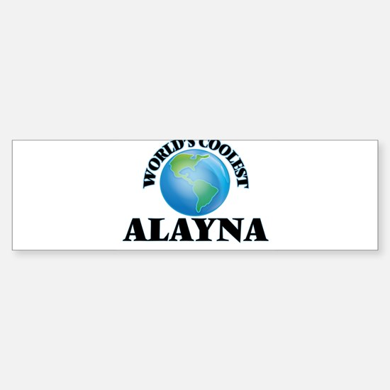 World's Coolest Alayna Bumper Bumper Bumper Sticker