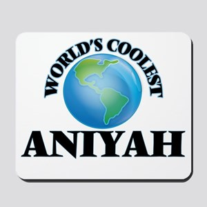World's Coolest Aniyah Mousepad