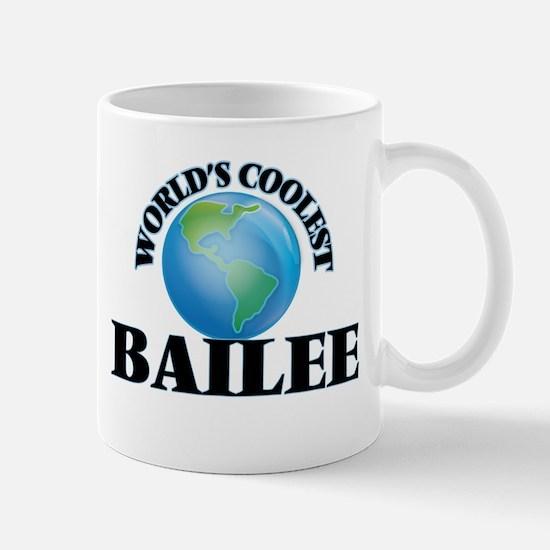 World's Coolest Bailee Mugs