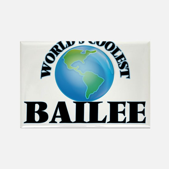 World's Coolest Bailee Magnets