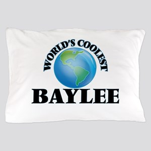World's Coolest Baylee Pillow Case