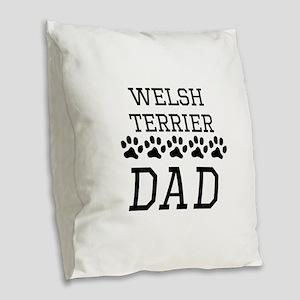 Welsh Terrier Dad Burlap Throw Pillow
