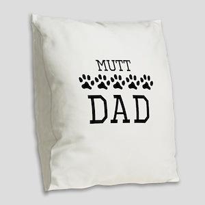 Mutt Dad Burlap Throw Pillow
