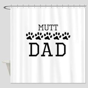Mutt Dad Shower Curtain