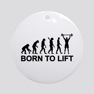 Evolution born to lift weightlift Ornament (Round)