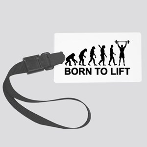 Evolution born to lift weightlif Large Luggage Tag
