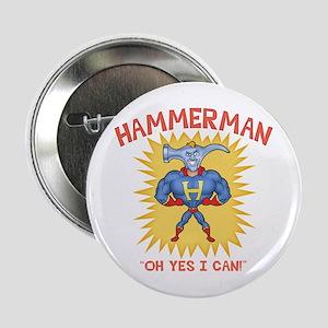 Hammerman! Button