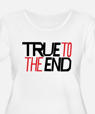 True To The End Plus Size T-Shirt