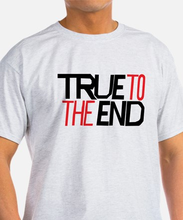 True To The End T-Shirt