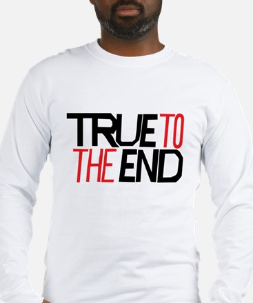 True To The End Long Sleeve T-Shirt