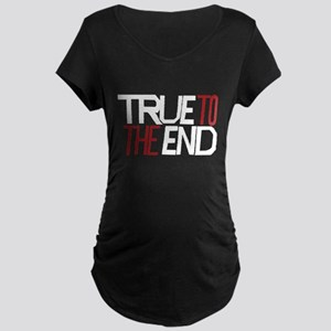 True To The End Maternity T-Shirt
