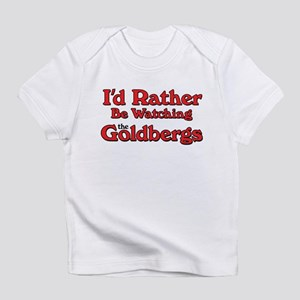 I'd Rather Be Watching the Goldbergs Infant T-Shir