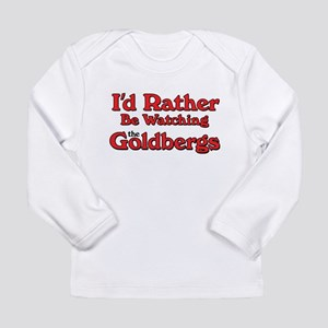 I'd Rather Be Watching the Goldbergs Long Sleeve T