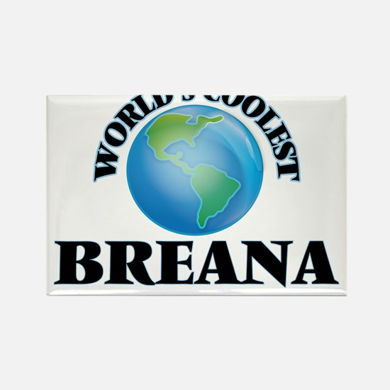 World's Coolest Breana Magnets