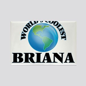 World's Coolest Briana Magnets