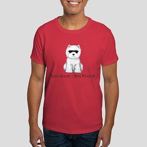 Life's Westie Too Dark T-Shirt