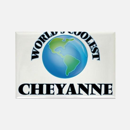 World's Coolest Cheyanne Magnets