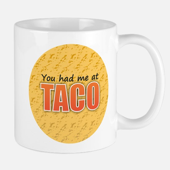 You Had Me at Taco Mugs