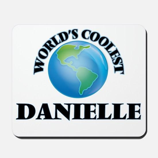 World's Coolest Danielle Mousepad