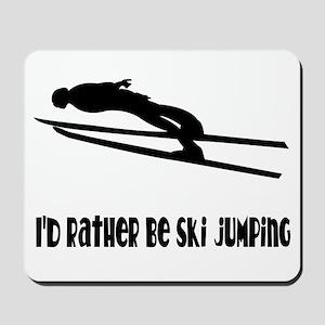 Rather Be Ski Jumping Mousepad