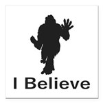 I Believe Square Car Magnet 3