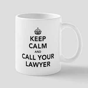 Keep Calm And Call Your Lawyer Mug