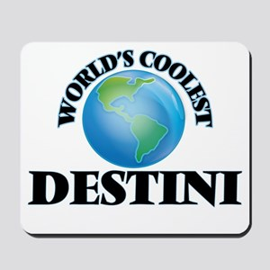 World's Coolest Destini Mousepad