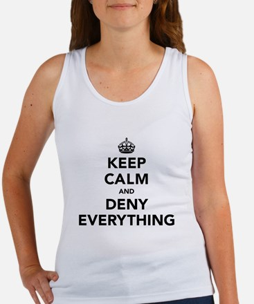 Keep Calm And Deny Everything Women's Tank Top