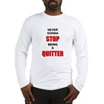 Quitter Long Sleeve T-Shirt