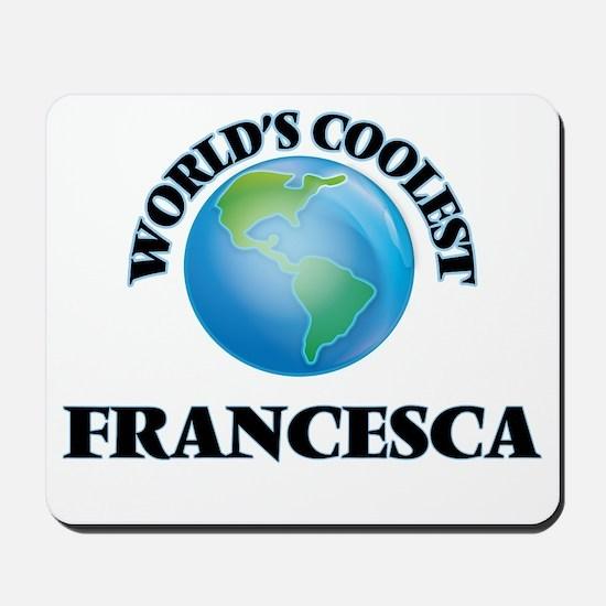 World's Coolest Francesca Mousepad
