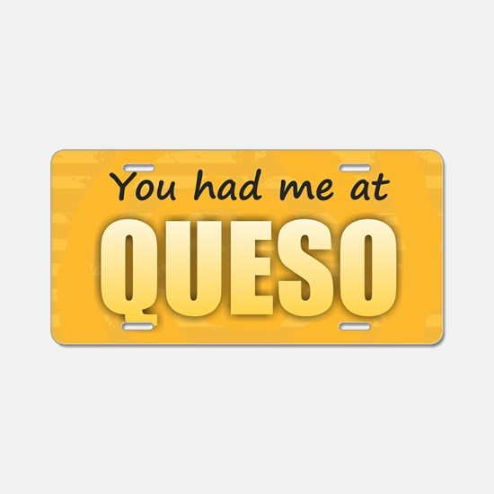 You Had Me at Queso Aluminum License Plate