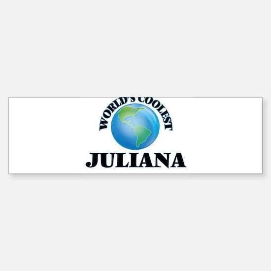World's Coolest Juliana Bumper Bumper Bumper Sticker