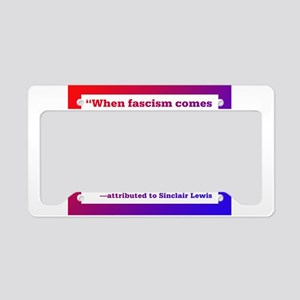 When fascism comes to America License Plate Holder