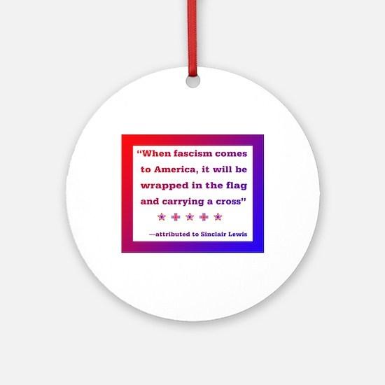 When fascism comes to America Round Ornament