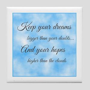 Keep Your Dreams... Tile Coaster