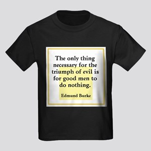 Only thing necessary for triumph of evil T-Shirt
